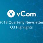 vCom Quarterly Newsletter Q3 2018