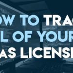 Do You Know Where All of Your SaaS Licenses Are?