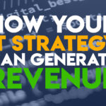 How Your IT Strategy Can Generate Revenue