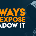 3 Ways to Expose Shadow IT