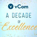vCom – A Decade of Excellence