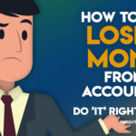 3 Ways Your Accounting Strategy is Losing You Money (and How to Stop It) – Do IT Right: Part 8