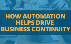 Automation and business continuity