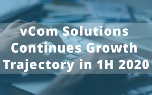 vCom Solutions Continues Growth Trajectory in 1H 2020