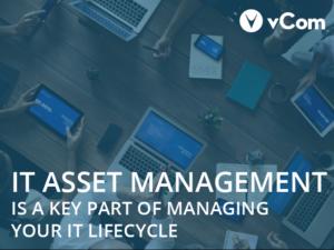 IT Asset Management Key Part Managing IT Lifecycle