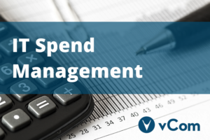 vCom What is IT Spend Management