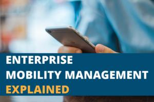 vCom Enterprise Mobility Management Explained